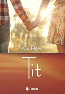 Petra Kiss - Tit [eKönyv: epub, mobi]