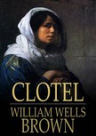 Brown William Wells - Clotel: A Tale of the Southern States [eKönyv: epub,  mobi]