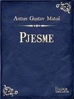 Matoš Antun Gustav - Pjesme [eKönyv: epub,  mobi]