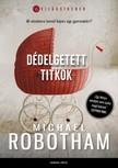 Michael Robotham - Dédelgetett titkok [eKönyv: epub, mobi]<!--span style='font-size:10px;'>(G)</span-->