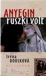 Dousková, Irena - Anyegin ruszki volt<!--span style='font-size:10px;'>(G)</span-->