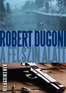 DUGONI, ROBERT - A felszín alatt ##