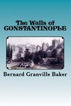 Murat Ukray Bernard Granville Baker, - The Walls of Constantinople [eKönyv: epub,  mobi]