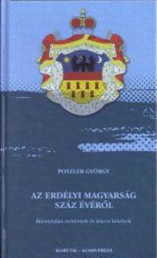Poszler György - Az erdélyi magyarság száz évéről