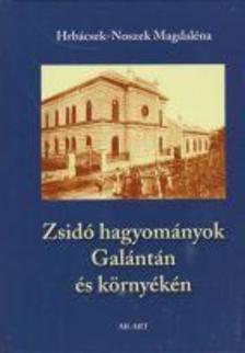 Hrábcsek-Noszek Magdaléna - Zsidó hagyományok Galántán és környékén - <b>könyvbemutató</b>