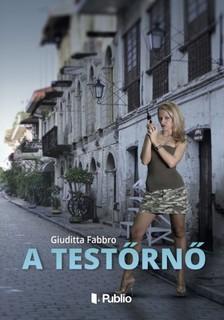 Giuditta Fabbro - A testőrnő [eKönyv: epub, mobi]