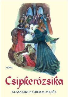Jacob Grimm-Wilhelm Grimm - Csipkerózsika - 25 klasszikus Grimm-mese