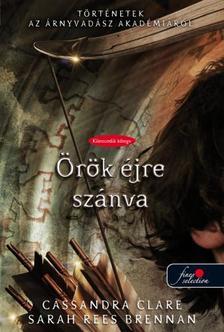 Cassandra Clare, Sarah Rees Brennan - Born to Endless Night - Örök éjre szánva - PUHA BORÍTÓS