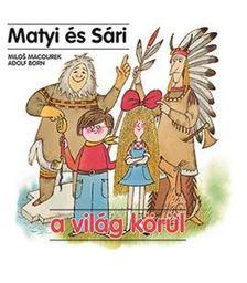 Macourek - Born - Matyi és Sári a világ körül