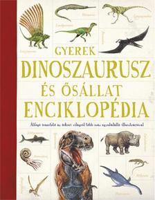Emma Marriott - Jon Richards (szerk.) - Gyerek Dinoszaurusz- és ősállat-enciklopédia