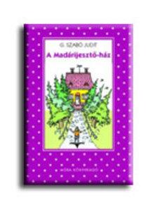 G. SZABÓ JUDIT - A Madárijesztő-ház (2. kiadás)