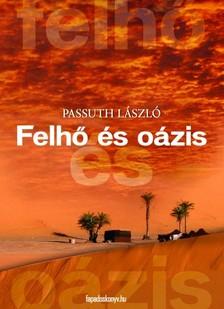 PASSUTH LÁSZLÓ - Felhő és oázis [eKönyv: epub, mobi]