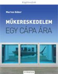 Martos Gábor - Egy cápa ára - Műkereskedelem