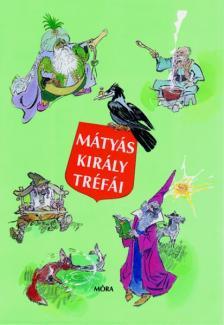 Szép Erno - Mátyás király tréfái (10. kiadás)