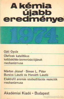 Csákvári Béla - A kémia újabb eredményei 1974. 24. kötet [antikvár]