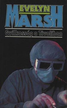 Evelyn Marsh - Gyilkosság a Tivoliban [antikvár]