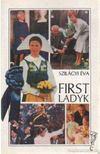 Szilágyi Éva - First Ladyk [antikvár]
