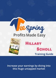 Scholl Hillary - TeeSpring Profit Made Easy [eKönyv: epub, mobi]