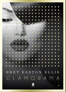 Bret Easton Ellis - Glamoráma