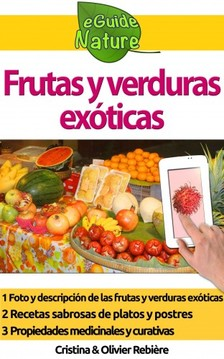 Olivier Rebiere Cristina Rebiere, - Frutas y verduras exóticas [eKönyv: epub, mobi]