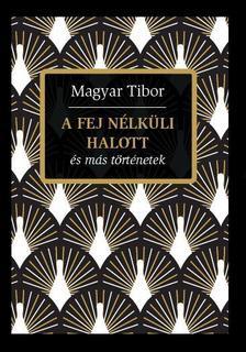 Magyar Tibor - A sanghaji titok  és más történetek