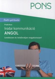 . - PRAKTIKUS IRODAI KOMMUNIKÁCIÓ - ANGOL - PONS (ÚJ BORÍTÓ!)