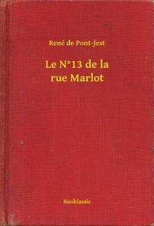 de Pont-Jest René - Le N°13 de la rue Marlot [eKönyv: epub, mobi]