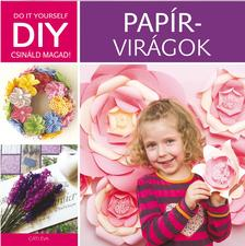 Gáti Éva - DIY - Csináld magad! papírvirágok