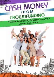 Anderson Dwayne - Cash Money From Crowdfunding [eKönyv: epub, mobi]