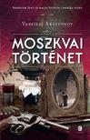 Vaszilij Akszjonov - Moszkvai történet<!--span style='font-size:10px;'>(G)</span-->