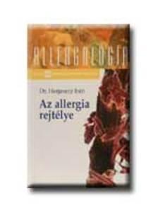 Dr. Herjavecz Irén - AZ ALLERGIA REJTÉLYE - ALLERGOLÓGIA SOROZAT