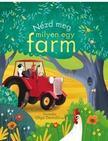 Anna Milbourne - Nézd meg, milyen egy farm!<!--span style='font-size:10px;'>(G)</span-->