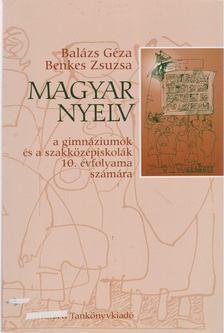 Balázs Géza, Benkes Zsuzsa - Magyar nyelv 10. [antikvár]