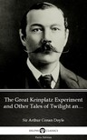 Delphi Classics Sir Arthur Conan Doyle, - The Great Keinplatz Experiment and Other Tales of Twilight and the Unseen by Sir Arthur Conan Doyle (Illustrated) [eKönyv: epub, mobi]