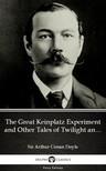 Delphi Classics Sir Arthur Conan Doyle, - The Great Keinplatz Experiment and Other Tales of Twilight and the Unseen by Sir Arthur Conan Doyle (Illustrated) [eKönyv: epub,  mobi]