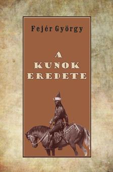 Fejér György - A kunok eredete