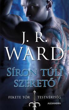 J.R. Ward - Síron túli szerető - Fekete Tőr Testvériség 2.