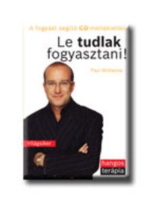 Paul McKenna - LE TUDLAK FOGYASZTANI! - CD-VEL - HANGOS TERÁPIA