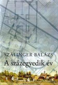 Szálinger Balázs - A SZÁZEGYEDIK ÉV__