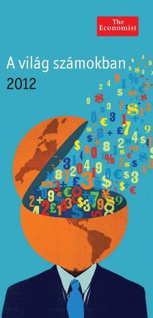 The Economist - A VILÁG SZÁMOKBAN - 2012