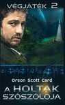 Orson Scott Card - A holtak szószólója - Végjáték 2 [eKönyv: epub, mobi]<!--span style='font-size:10px;'>(G)</span-->
