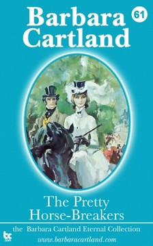 Barbara Cartland - The Pretty Horse-Breakers [eKönyv: epub, mobi]