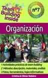 Olivier Rebiere Cristina Rebiere, - Team Building inside n°7: organización [eKönyv: epub,  mobi]