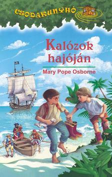 Mary Pope Osborne - KALÓZOK HAJÓJÁN - CSODAKUNYHÓ 4.