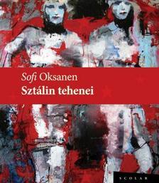 Sofi Oksanen - Sztálin tehenei