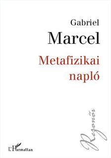 MARCEL, GABRIEL - Metafizikai napló
