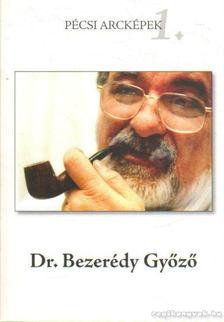 Dr. Bezerédy Győző 1934-2004 [antikvár]