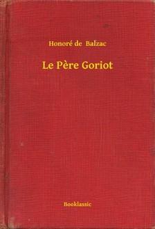 Honoré de Balzac - Le Pere Goriot [eKönyv: epub, mobi]