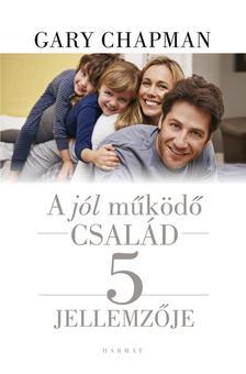 Gary Chapman - A jól működő család öt jellemzője