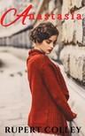 Colley Rupert - Anastasia [eKönyv: epub, mobi]